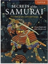 Adele Westbrook, Oscar Ratti – Secrets of the Samurai The Martial Arts of Feudal Japan