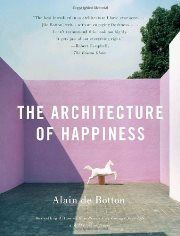 Alain de Botton - The Architecture of Happiness