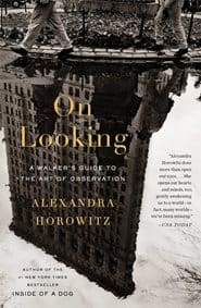 Alexandra Horowitz - On Looking