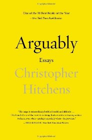 Christopher Hitchens - Arguably, Essays