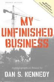 Dan Kennedy - My Unfinished Business