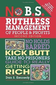 Dan Kennedy - NO B.S. Ruthless Management of People & Profits