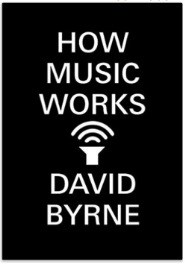 David Byrne – How Music Works