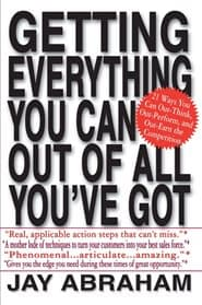 Jay Abraham - Getting Everything You Can out Of All You've Got