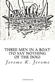 Jerome K. Jerome – Three Men in a Boat (To Say Nothing of the Dog)