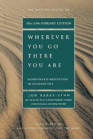 Jon Kabat-Zinn – Wherever You Go, There You Are