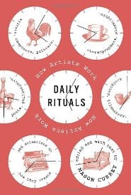 Mason Currey - Daily Rituals, How Artists Work