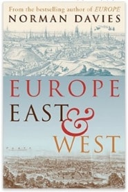 Norman Davies – Europe East & West A Collection of Essays on European History