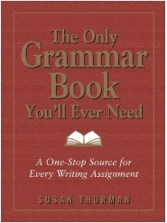 Susan Thurman - The Only Grammar Book You'll Ever Need