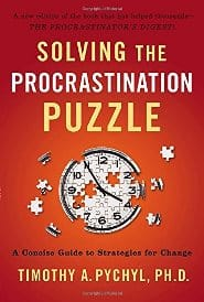 Timothy A. Pychyl - Solving the Procrastination Puzzle