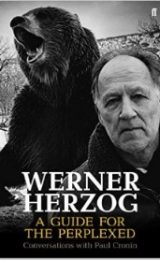 Werner Herzog – A Guide for the Perplexed Conversations with Paul Cronin