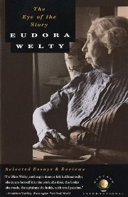 Eudora Welty - The eye of the story