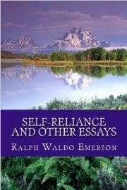 Ralph Waldo Emerson - Self Reliance and other essays