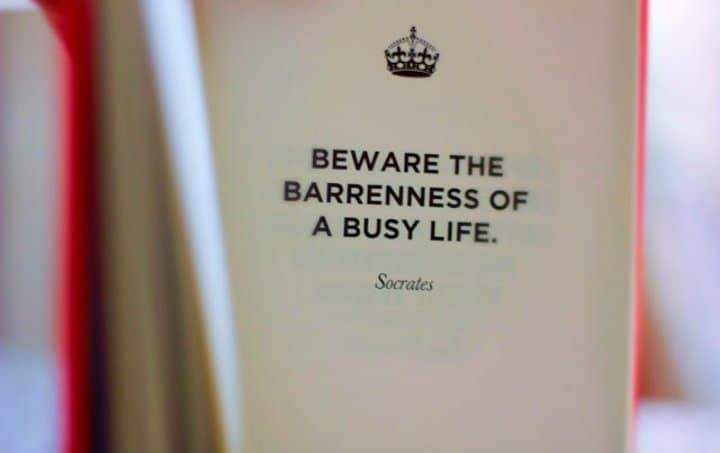 socrates goof life quote barenness of a busy life