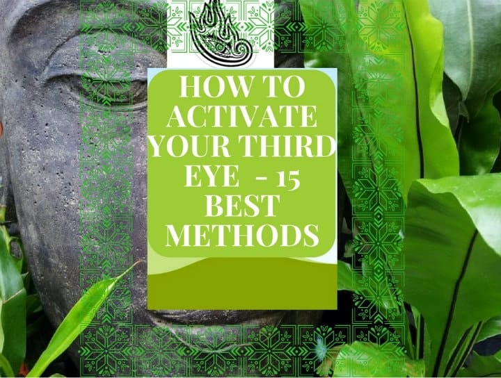 HOW TO ACTIVATE YOUR THIRD EYE - 15 BEST METHODS