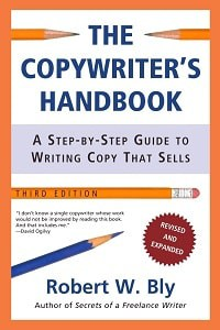 10. The Copywriter's Handbook A Step-by-step Guide to Writing Copy that Sells - Robert W. Bly