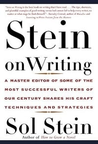 13. Stein On Writing A Master Editor of Some of the Most Successful Writers of Our Century Shares His Craft Techniques and Strategies - Sol Stein