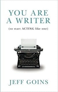 15. You Are a Writer (So Start Acting Like One) - Jeff Goins