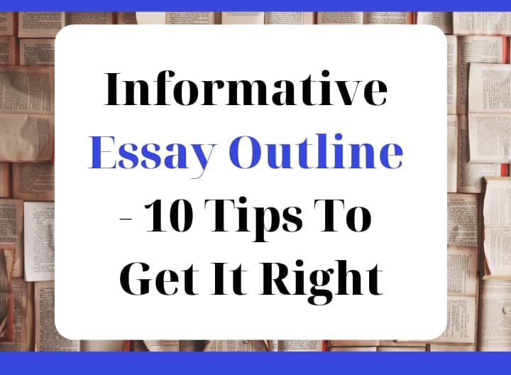 Informative Essay Outline - 10 Tips To Get It Right graphic