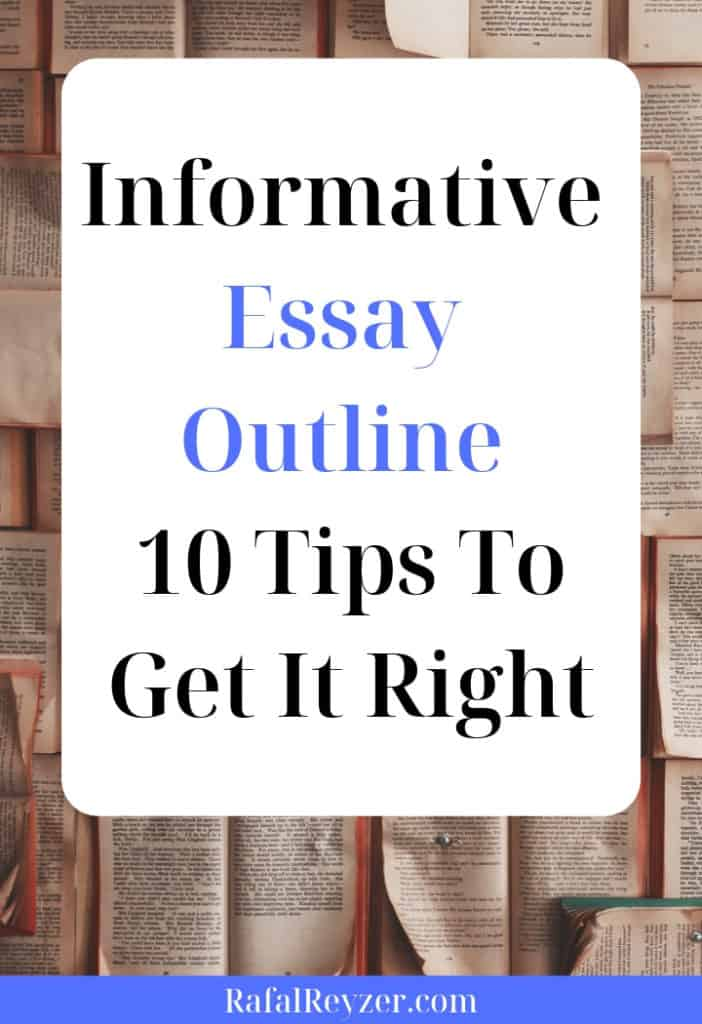 Informative Essay Outline - 10 Tips To Get It Right (pinnable graphic)