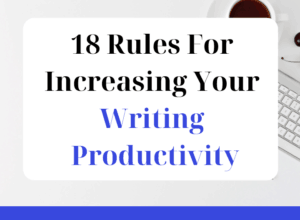 18 Rules For Increasing Your Writing Productivity - featured graphic