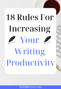 18 Rules For Increasing Your Writing Productivity - pinnable graphic