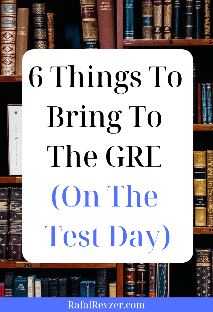 6 Things You Should Bring To The GRE (On The Test Day) - pinnable graphic