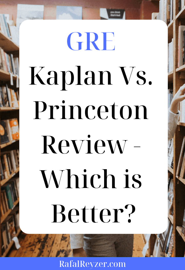 GRE - Kaplan Vs Princeton Review - Which is Better