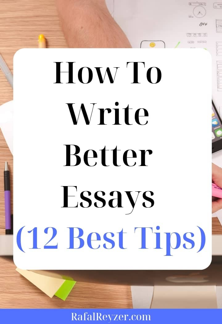 How To Write Better Essays 12 Best Tips - pinnable graphic