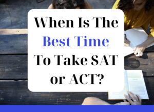 When Is The Best Time To Take SAT or ACT - featured graphic