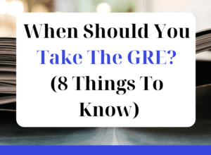 When Should You Take The GRE (8 Things To Know) - featured graphic1