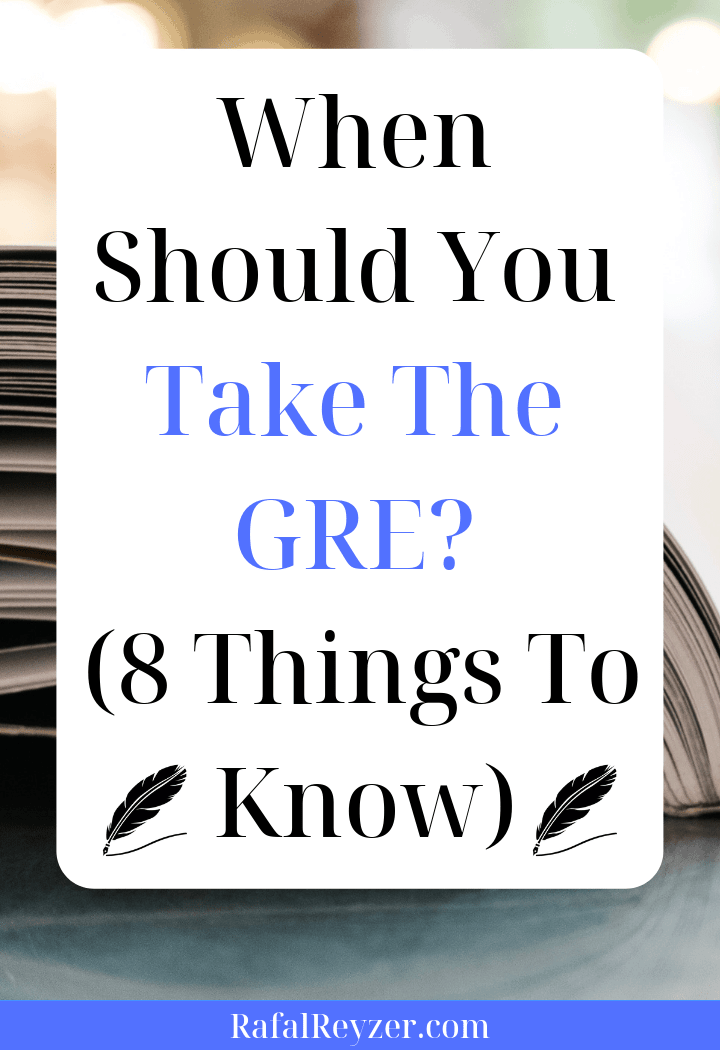 When Should You Take The GRE (8 Things To Know)