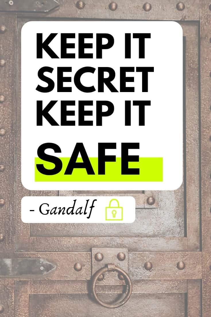 keep it secret, keep it safe - quote