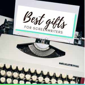 best gifts for screenwriters - featured image